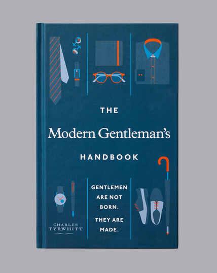 The Modern Gentleman's Handbook - by Charles Tyrwhitt